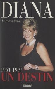 Henry-Jean Servat - Diana, un destin (1961-1997).