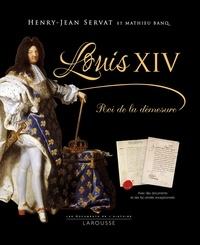 Louis XIV- Roi de la démesure - Henry-Jean Servat |