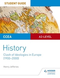 Henry Jefferies - CCEA A2-level History Student Guide: Clash of Ideologies in Europe (1900-2000).