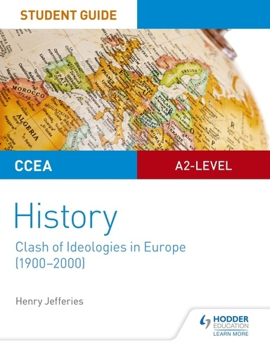 CCEA A2-level History Student Guide: Clash of Ideologies in Europe (1900-2000)