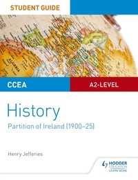 Henry Jefferies - CCEA A2-level History Student Guide: Partition of Ireland (1900-25).