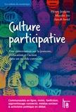 Henry Jenkins et Mizuko Ito - Culture participative - Une conversation sur la jeunesse, l'éducation et l'action dans un monde connecté.