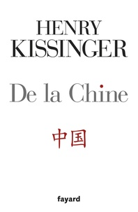 Henry Kissinger - De la Chine.