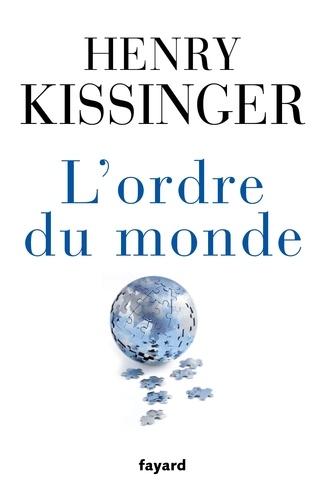 Henry Kissinger - L'ordre du monde.