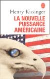 Henry Kissinger - La Nouvelle Puissance américaine.