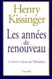 Henry Kissinger - Mémoires - Tome 3, Les années de renouveau.