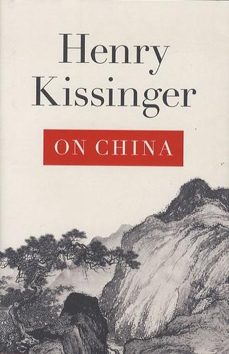 Henry Kissinger - On China.