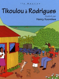Henry Koombes - Tikoulou à Rodrigues.