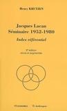 Henry Krutzen - Jacques Lacan Séminaire 1952-1980 - Index référentiel.