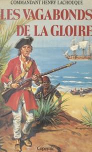 Henry Lachouque et Eugène Lelièpvre - Les vagabonds de la gloire.