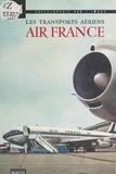 Henry Laile - Les transports aériens. Air France.