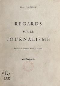Henry Lanneluc et Paul Voivenel - Regards sur le journalisme.