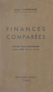 Henry Laufenburger - Finances comparées - États-Unis, France, Grande-Bretagne, Suisse, U.R.S.S..