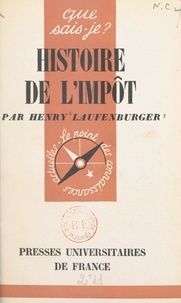 Henry Laufenburger et Paul Angoulvent - Histoire de l'impôt.