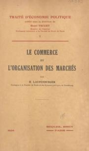 Henry Laufenburger et Henri Truchy - Le commerce et l'organisation des marchés.