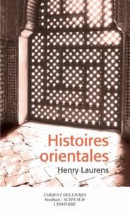 Henry Laurens - Histoires orientales.