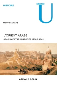 LOrient arabe - Arabisme et islamisme de 1798 à 1945.pdf