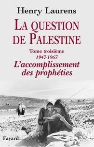 Henry Laurens - La question de Palestine, tome 3.