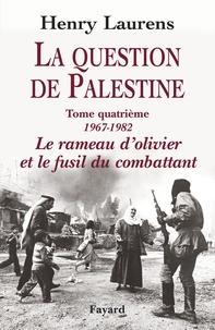 Lesmouchescestlouche.fr La question de Palestine - Tome 4, Le rameau d'olivier et le fusil du combattant (1967-1982) Image