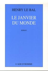 Henry Le Bal - Le Janvier du Monde.