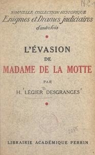Henry Légier Desgranges - L'évasion de Madame de La Motte - Un épisode de l'affaire du collier.