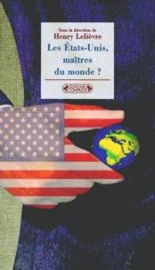 Henry Lelièvre et  Collectif - Les États-Unis, maîtres du monde ?.