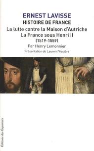Henry Lemonnier et Ernest Lavisse - Histoire de France - Tome 10, La lutte contre la maison d'Autriche ; La France sous Henri II (1519-1559).