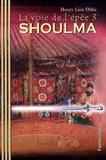 Henry Lion Oldie - La voie de l'épée Tome 3 : Shoulma.