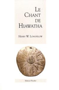 Henry Longfellow - Le chant de Hiawatha.