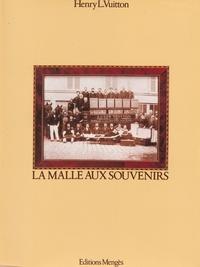 Henry-Louis Vuitton - La malle aux souvenirs.