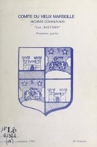 Henry Luppi et Suzanne Deccopet - Les bastides, joyaux du terroir marseillais : Sainte-Marguerite (1).