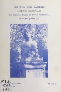 Henry Luppi et  Archives communales de Marseil - Les bastides, joyaux du terroir marseillais, Sainte-Marguerite (2).