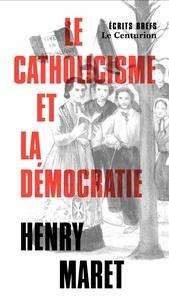 Henry Maret - Le catholicisme et la démocratie.