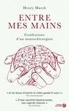 Henry Marsh - Entre mes mains - Confessions d'un neurochirurgien.