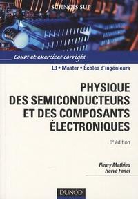Physique des semiconducteurs et des composants électroniques- Cours et exercices corrigés - Henry Mathieu |