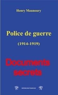 Henry Maunoury - Police de guerre (1914-1919).
