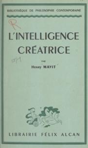 Henry Mavit - L'intelligence créatrice.