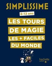 Henry Mayol et Georges Proust - Les tours de magie les + faciles du monde.