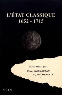Henry Méchoulan et Joël Cornette - L'Etat classique - Regards sur la pensée politique de la France dans le second XVIIe siècle.