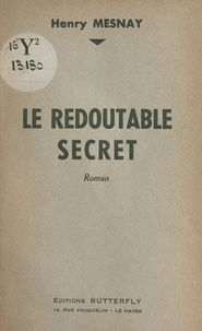 Henry Mesnay - Le redoutable secret.