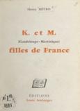Henry Métro et Jacques Bonhomme - K. et M. (Guadeloupe et Martinique), filles de France.