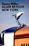 Henry Miller - Aller Retour New York.