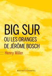 Henry Miller - Big Sur et les oranges de Jérôme Bosch.