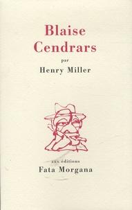 Henry Miller - Blaise Cendrars.