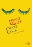 Henry Miller - Crazy Cock.