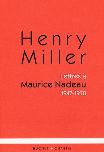 Henry Miller - Lettres à Maurice Nadeau - 1947-1978.