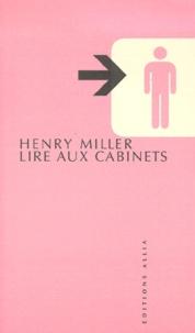 Henry Miller - Lire aux cabinets.