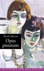 Henry Miller - Opus pistorum.