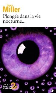 Henry Miller - Plongée dans la vie nocturne. - ...
