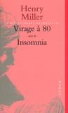 Henry Miller - Virage à 80 suivi de Insomnia.